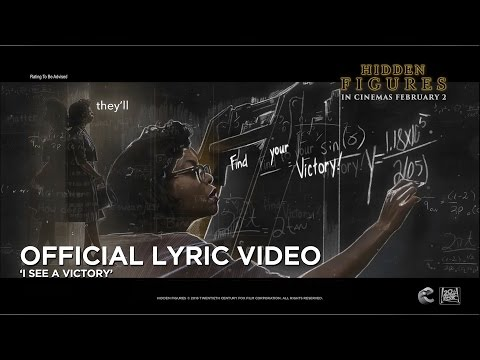 Hidden Figures - ['I See a Victory' Official Lyric Video in HD (1080p)]
