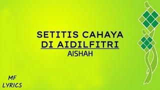 Aishah - Setitis Cahaya Di Aidilfitri (Lirik) Video
