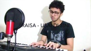RAISA - USAI DI SINI (Cover by Kaini Sura)
