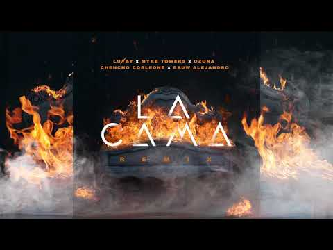 La Cama Remix - Lunay x Myke Towers x Ozuna ft Chencho, Rauw Alejandro
