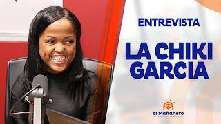 Entrevista – La Chiki Garcia en El Mañanero