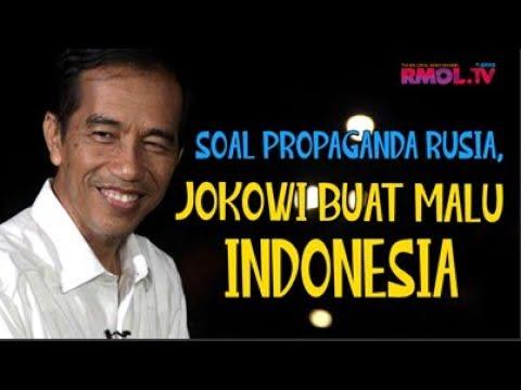Soal Propaganda Rusia, Jokowi Buat Malu Indonesia