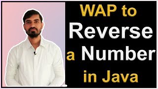 Program to Reverse a Number in Java by Deepak