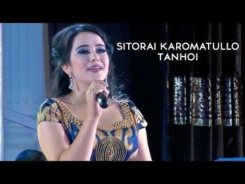 Ситораи Кароматулло - Танхои (Клипхои Точики 2017)