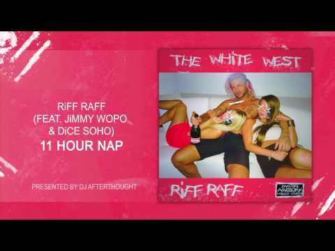"RiFF RAFF x Jimmy Wopo x Dice Soho ""11 HOUR NAP"" [OFFiCiAL AUDiO STREAM]"