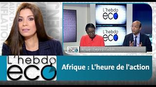 L'Ebdo Eco : Afrique - L'heure de l'action
