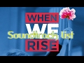 When We Rise TV series Soundtrack list