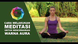 Video Cara Melakukan Meditasi untuk Memancarkan Aura Positif MP3, 3GP, MP4, WEBM, AVI, FLV November 2017