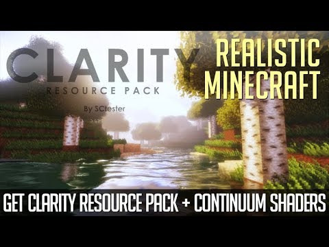 How to make Minecraft Realistic - download install Clarity resource pack (with Continuum Shaders)