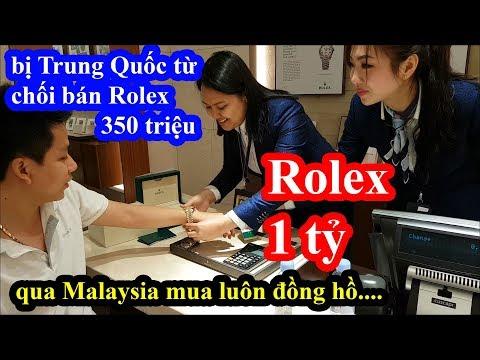Mua đồng hồ Rolex 1 tỉ tại Malaysia sau khi bị Trung Quốc từ chối thẻ ngân hàng Việt Nam - Phần 2 - Thời lượng: 19:35.