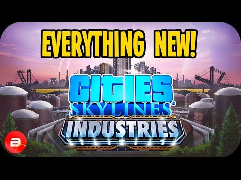 ▶Everything New◀ in Cities: Skylines INDUSTRIES DLC