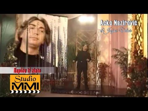 Acko Nezirovic i Juzni Vetar - Kupicu ti zlato (Video 1999)