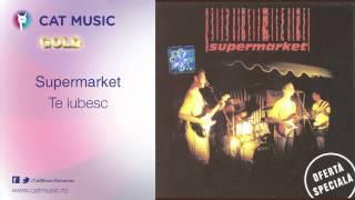 Supermarket - Te iubesc