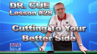 APA Dr. Cue Instruction - Dr. Cue Pool Lesson 28: Cutting Shots To Your Better Side!!