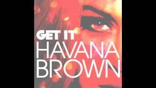 Thumbnail for Havana Brown — Get It (Bombs Away Remix)