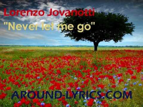 , title : 'Jovanotti - Never let me go'