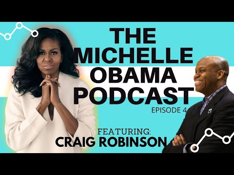 The Michelle Obama Podcast | Episode 4 |  Craig Robinson