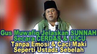 Video Ga Pakai Emosi & Caci Maki Seperti Ustadz Sebelah! Gus Muwafiq Jelaskan SUNNAH Secara CERDAS & LUCU MP3, 3GP, MP4, WEBM, AVI, FLV April 2019