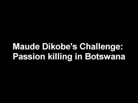 (audio) Maude Dikobe's Challenge: Passion killing in Botswana