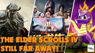 The Elder Scrolls VI + PUBG Mobile releases + Spyro Remaster