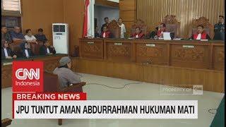 Video FULL - Breaking News! Aman Abdurrahman Dituntut Hukuman Mati - Terdakwa Kasus Bom Thamrin MP3, 3GP, MP4, WEBM, AVI, FLV Agustus 2018