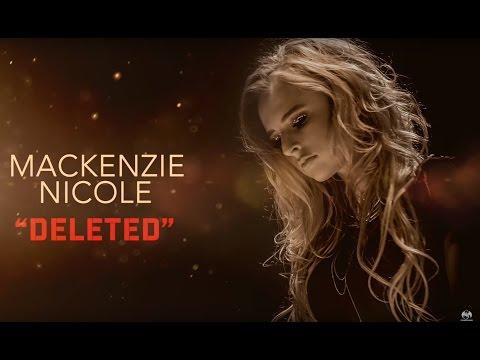 Mackenzie Nicole - Deleted | OFFICIAL AUDIO