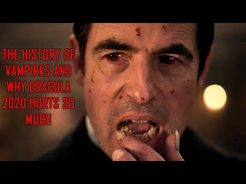 The History of Vampires & Why BBC Dracula 2020 Hurts So Much