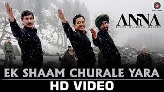 Ek Shaam Churale Yara Video Song ANNA