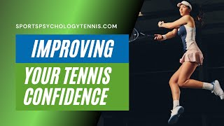 Tennis Highlights, Video - Tennis Confidence Video 4: Improve Confidence in Tournaments