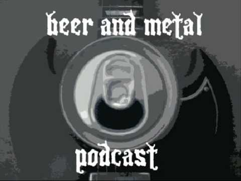 Beer And Metal Podcast S1E1 Part 5 (end)