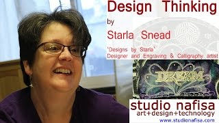 Design Thinking - Interview with Starla Snead of 'Designs by Starla'