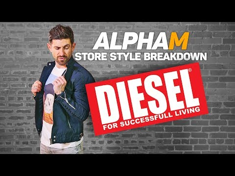 alpha m. Store Style Breakdown   DIESEL (CRAZY EXPENSIVE)