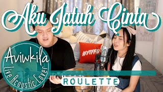 Video Roulette - Aku Jatuh Cinta (Live Acoustic Cover by Aviwkila) MP3, 3GP, MP4, WEBM, AVI, FLV Juli 2019
