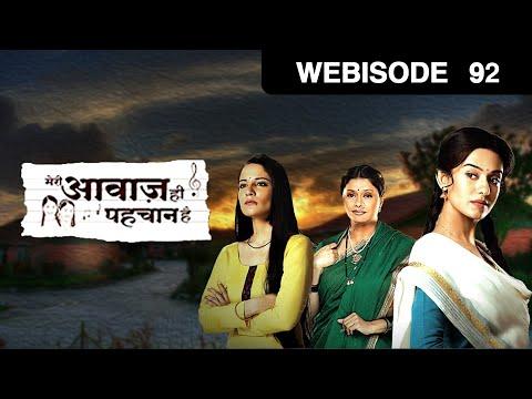 Meri Awaaz Hi Pehchaan Hai - Episode 92 - July 12,