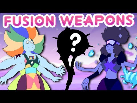 MORE Possible Fusion Weapons in Steven Universe! - Steven Universe Theory