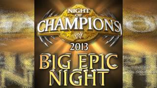 WWE: Night of Champions 2013 Official PPV Theme