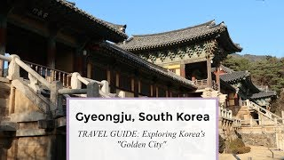 Travel Guide to Gyeongju | City History, Routes, & Tips | VLOG