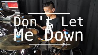 Don't Let Me Down - Drum Cover - The Chainsmokers ft. Daya (HD)