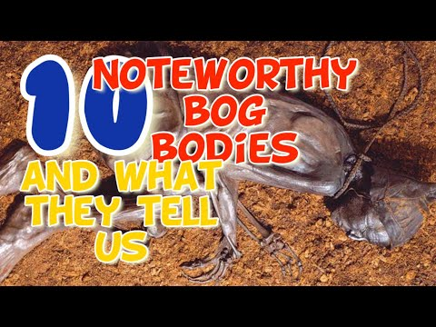 10 Noteworthy Bog Bodies (And What They Tell Us)