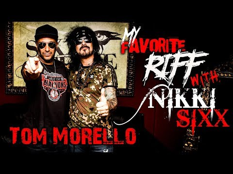 My Favorite Riff with Nikki Sixx:  Tom Morello (Rage Against the Machine)