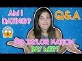 Collabing with Taylor Swift? Am I Dating? Did Taylor Nation Pay Me? - Q&A