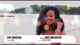 EMY URGESSA In YENE 2015 New Ethiopian Music