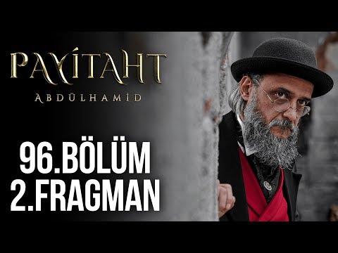 Payitaht Abdülhamid 96. Bölüm 2. Fragmanı