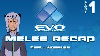 Melee Recap [Pilot] — EVO Part 1 feat. Wobbles