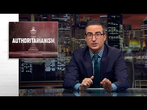 John Oliver on the Rise of Authoritarianism