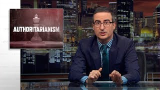 Authoritarianism: Last Week Tonight with John Oliver (HBO)