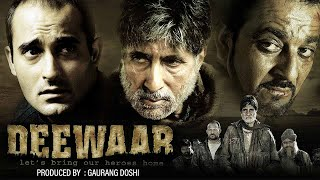 Deewar 2004  Hindi Full Movie  Amitabh Bachchan  Akshaye Khanna  Sanjay Dutt