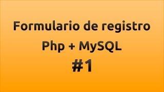Formulario De Registro Con Php Y MySQL - Parte 1/3