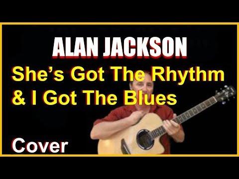 She's Got The Rhythm Acoustic Guitar Cover – Alan Jackson Chords & Lyrics Sheets