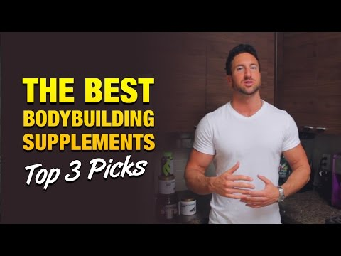 Best Bodybuilding Supplements: My Favorite 3 Supplements